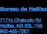 Bureau de Halifax  PO Box 25070 Halifax, NS B3M 3N0  902-455-7267