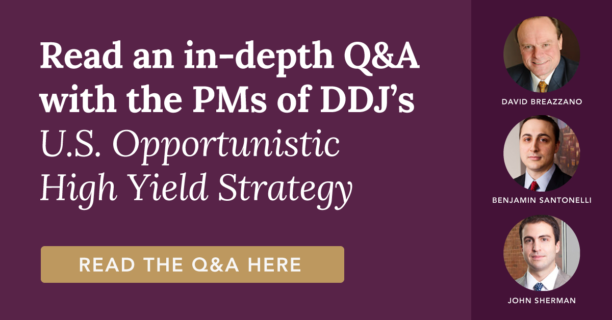 Q&A with the PMs of DDJ's U.S. Opportunistic High Yield Strategy