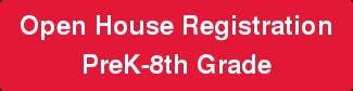 Open House Registration PreK-8th Grade