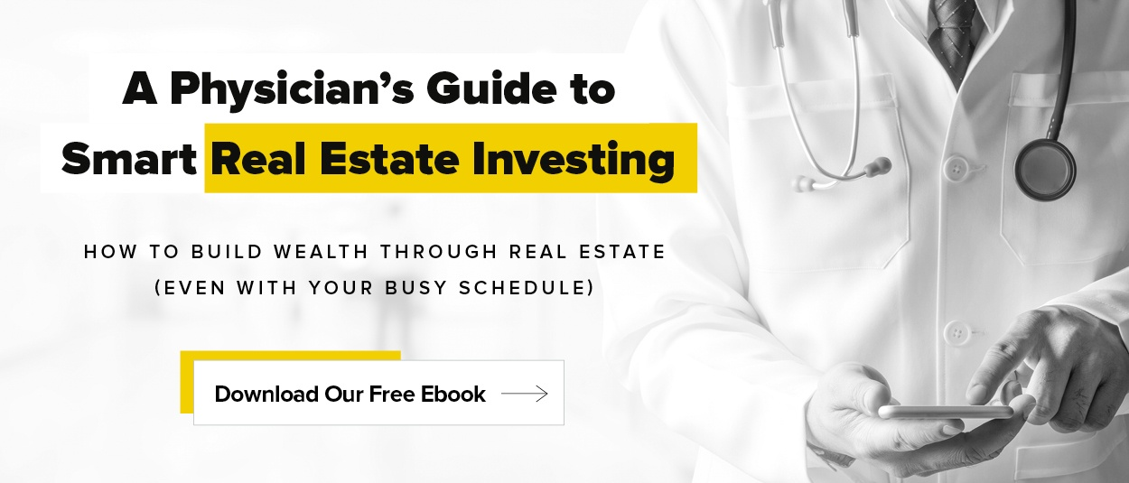 A Physician's Guide to Smart Real Estate Investing