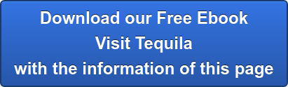 Download our Free Ebook Visit Tequila with the information of this page