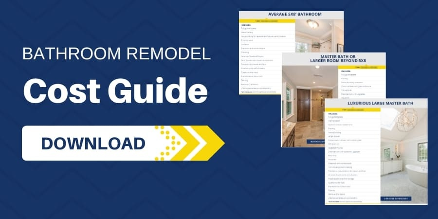 Download the Bathroom Remodel Cost Guide