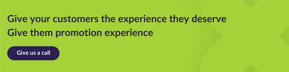 CTA for call on giving customers the promotion experience
