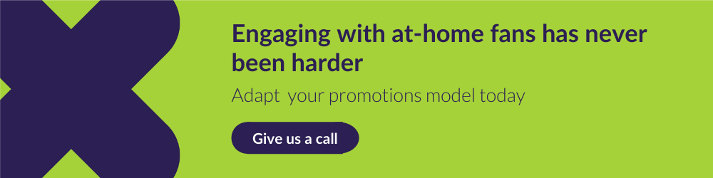 CTA for call on how to make promotions engage with at-home fans