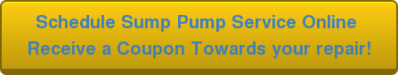 Schedule Sump Pump Service Online  Receive a Coupon Towards your repair!