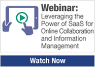 Webinar: Leveraging the Power of SaaS for Online Collaboration and Information Management