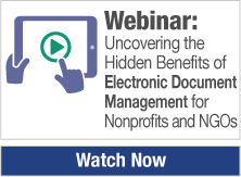 Webinar: Uncovering the Hidden Benefits of Electronic Document Management for Nonprofits and NGOs