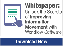 Whitepaper: Unlock the Secrets of Improving information movement with workflow software