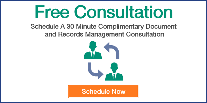 Free Consultation: Schedule a 30 Minute Complimentary Document and Records Management Consultation