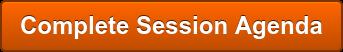 Complete Session Agenda