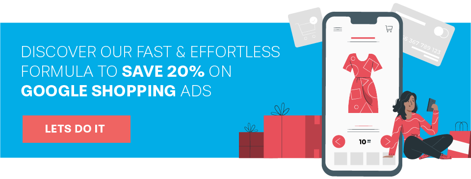 Save 20% on Google Shopping Ads with us