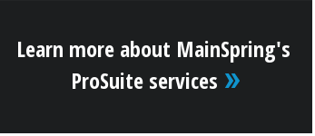 Learn more about MainSpring's ProSuite services »