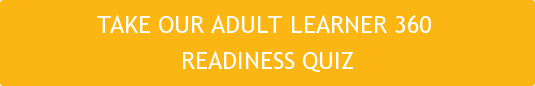 TAKE OUR ADULT LEARNER 360 READINESS QUIZ