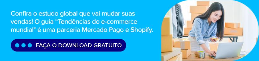 tendências do e-commerce mundial mercado pago e shopify