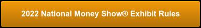 2022 National Money Show Exhibit Rules