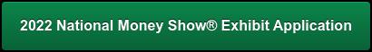 2022 National Money Show Exhibit Application