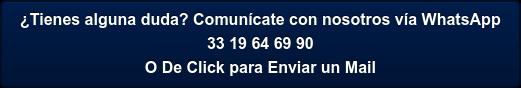WhatsApp o Llamada directa con Nuestro Experto 33 19 64 69 90 O De Click para Enviar un Mail