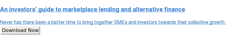An investors' guide to marketplace lending and alternative finance  Never has there been a better time to bring together SMEs and investors  towards their collective growth. Download Now