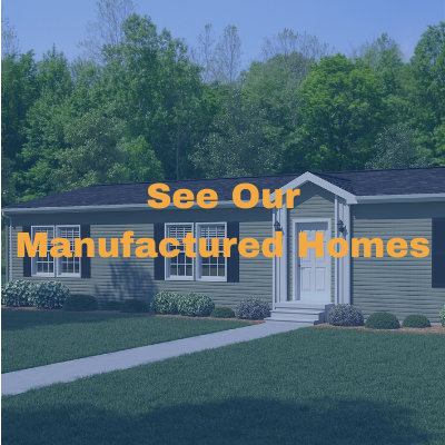 See our manufactured homes