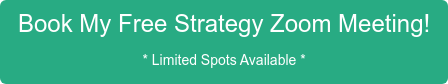 Book My Free Strategy Call! * Limited Spots Available *