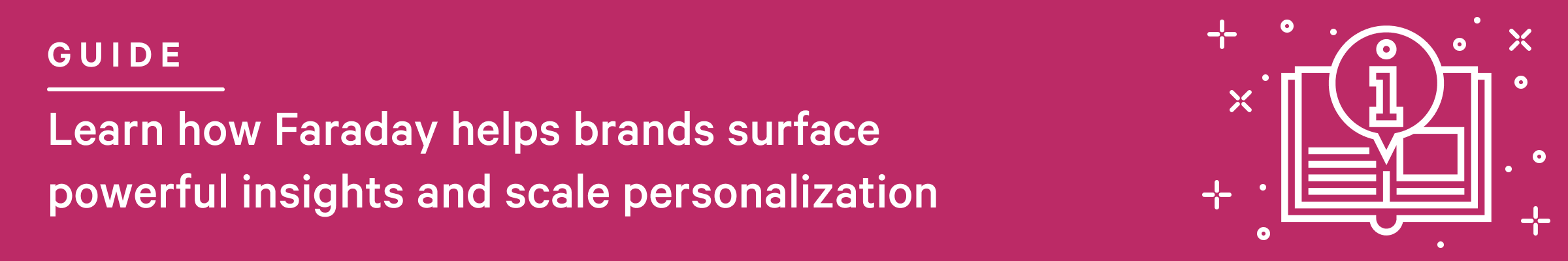 Learn how Faraday helps brands surface powerful insights and scale personalization