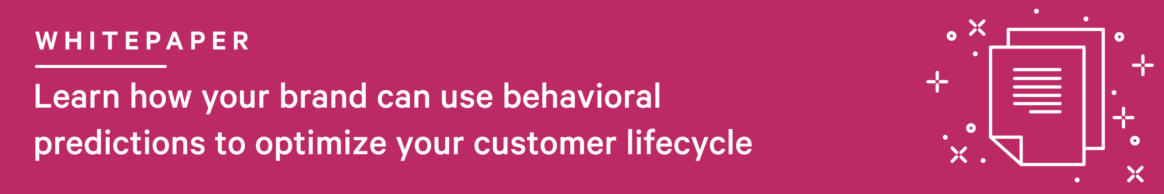 Learn how your brand can use behavioral predictions to optimize your customer lifecycle