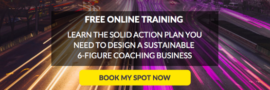 Discover the Elements of a Sustainable and   Totally Achievable 6-Figure Coaching Practice!