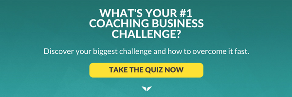 What's your #1 coaching business challenge? Take the quiz