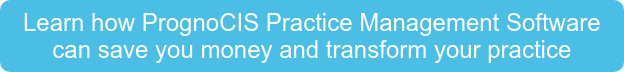 Learn how PrognoCIS Practice Management Software  can save you money and transform your practice