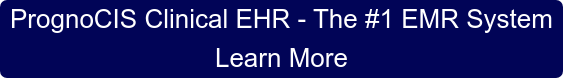 PrognoCIS Clinical EHR - The #1 EMR System Learn More