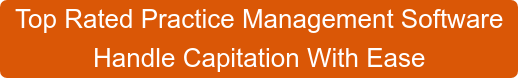 Top Rated Practice Management Software Handle Capitation With Ease