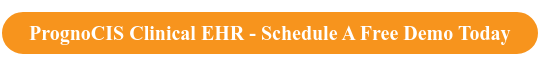 PrognoCIS Clinical EHR - Schedule A Free Demo Today
