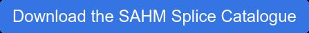 Download the SAHM Splice Catalogue