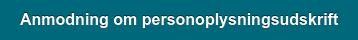 Anmodning om personoplysningsudskrift