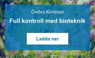 Örebro Kommun  Full kontroll med bioteknik   Ladda ner