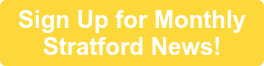 Sign Up for Monthly  Stratford News!