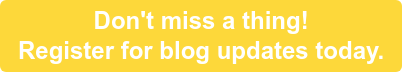 Don't miss a thing! Register for blog updates today.