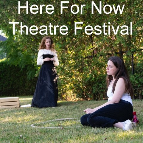 Here For Now Theatre Festival