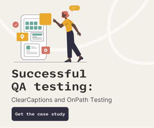 OnPath Testing CTA 1 - ClearCaptions case study - get the case study - diagram of person selecting app on a phone
