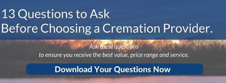 13 Questions to Ask Your Cremation Provider