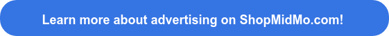 Learn more about advertising on ShopMidMo.com!
