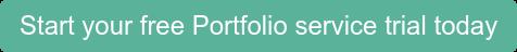 Start your free Portfolio service trial today