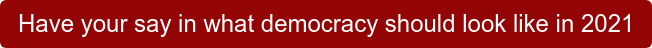 Have your say in what democracy should look like in 2021