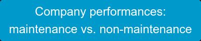 Company performances: maintenance vs. non-maintenance