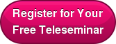 Register for Your Free Teleseminar