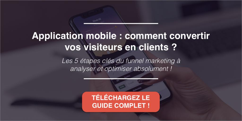 Application mobile : comment convertir vos visiteurs en clients ? Téléchargez le guide complet !