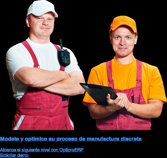 Automatice y ordene su proceso de manufactura discreta  Alcance el siguiente nivel con OptiproERP  Solicitar demo