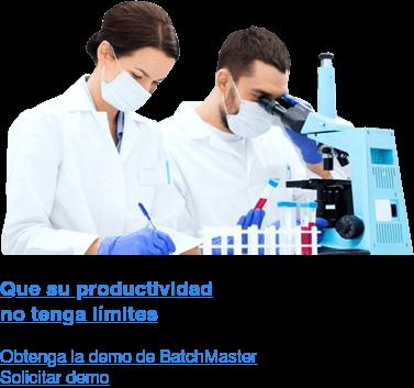 Que su productividad no tenga límites Obtenga la demo de BatchMaster Solicitar demo