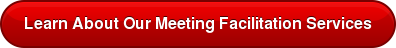 Learn About Our Meeting Facilitation Services