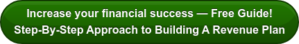 Increase your financial success — Free Guide! Step-By-Step Approach to Building A Revenue Plan